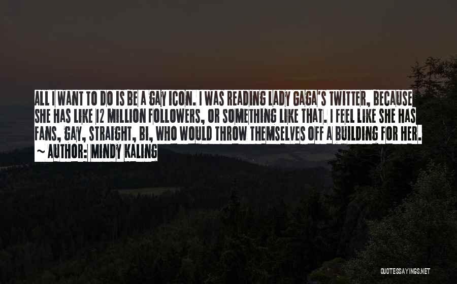 Bi Quotes By Mindy Kaling