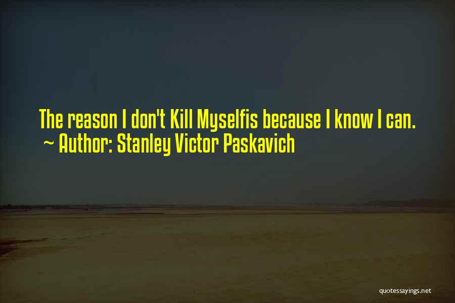 Bi Quotes By Stanley Victor Paskavich