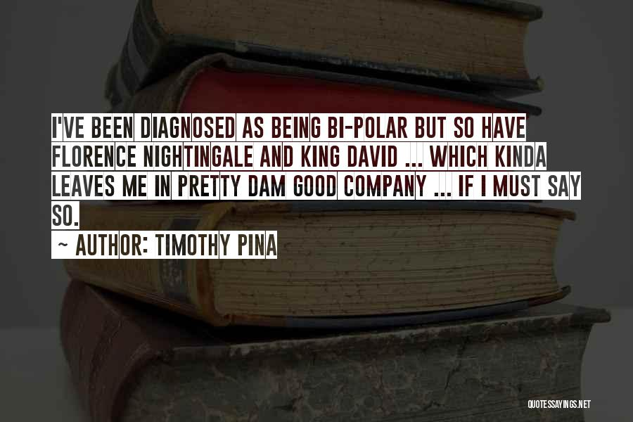 Bi Quotes By Timothy Pina