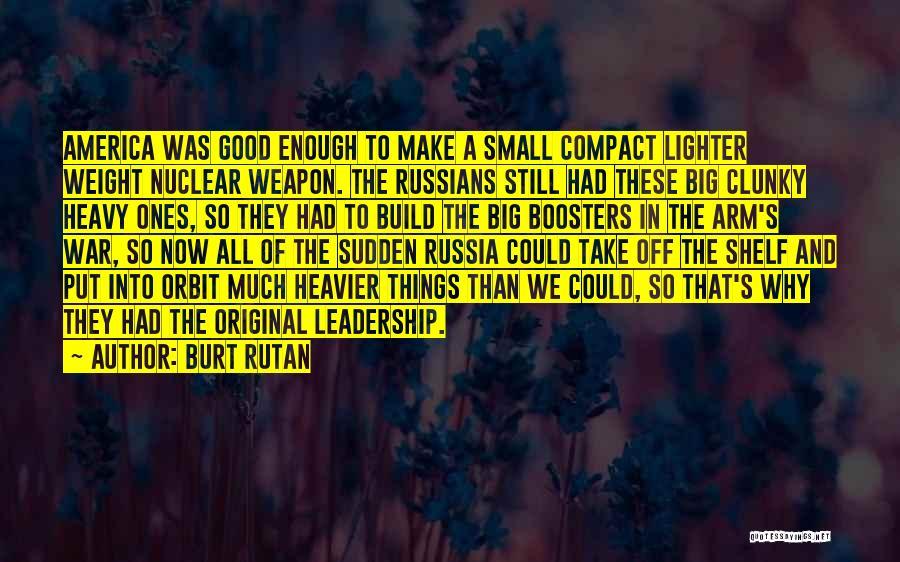 Big Arm Quotes By Burt Rutan
