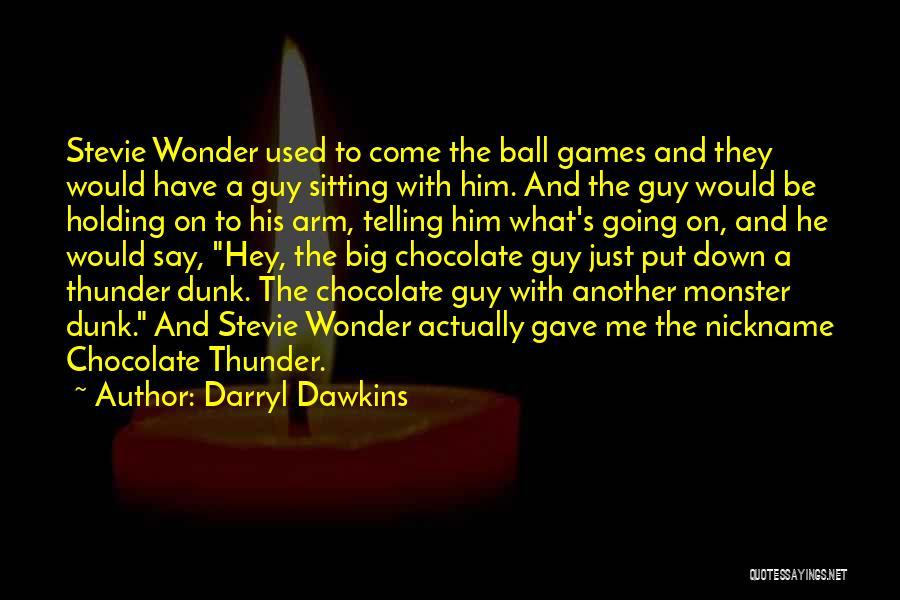 Big Arm Quotes By Darryl Dawkins