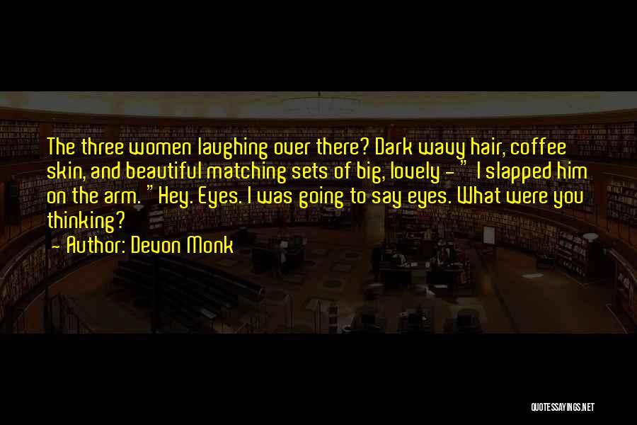 Big Arm Quotes By Devon Monk