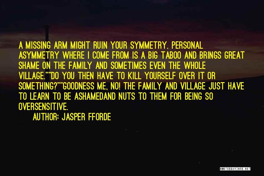 Big Arm Quotes By Jasper Fforde