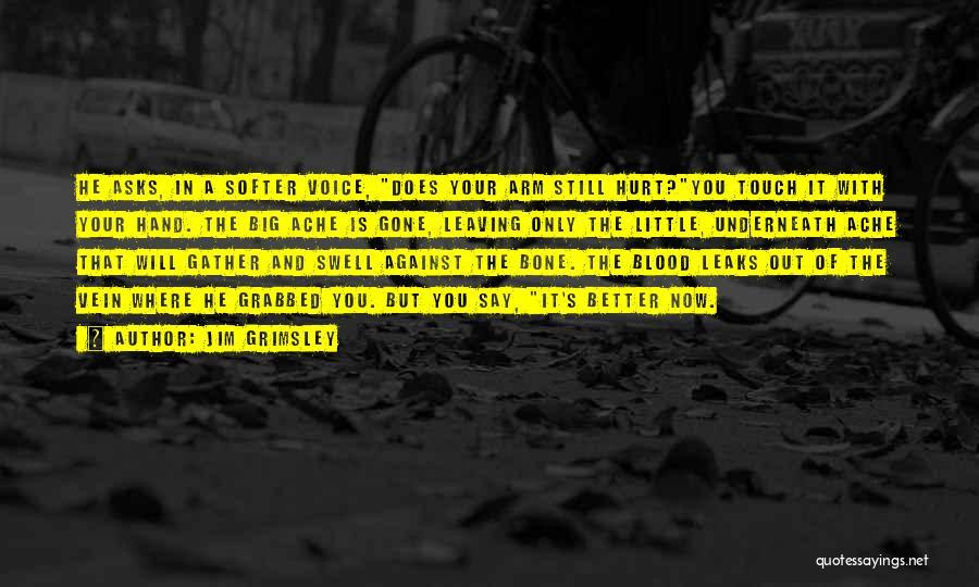 Big Arm Quotes By Jim Grimsley