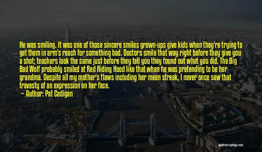 Big Arm Quotes By Pat Cadigan