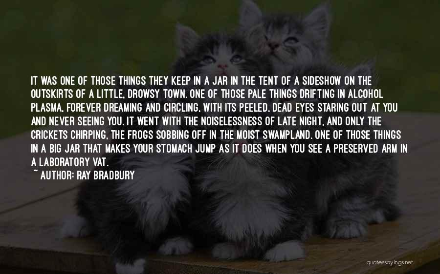 Big Arm Quotes By Ray Bradbury