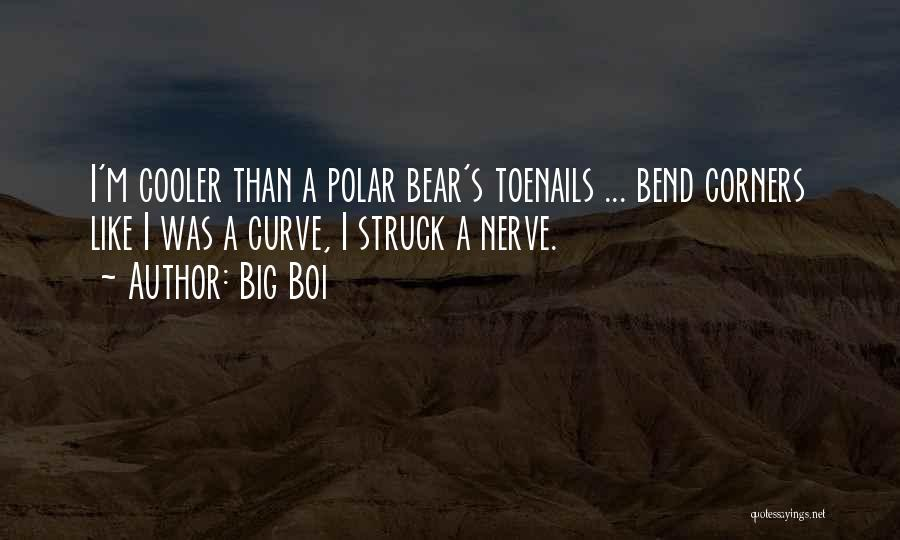 Big Bend Quotes By Big Boi