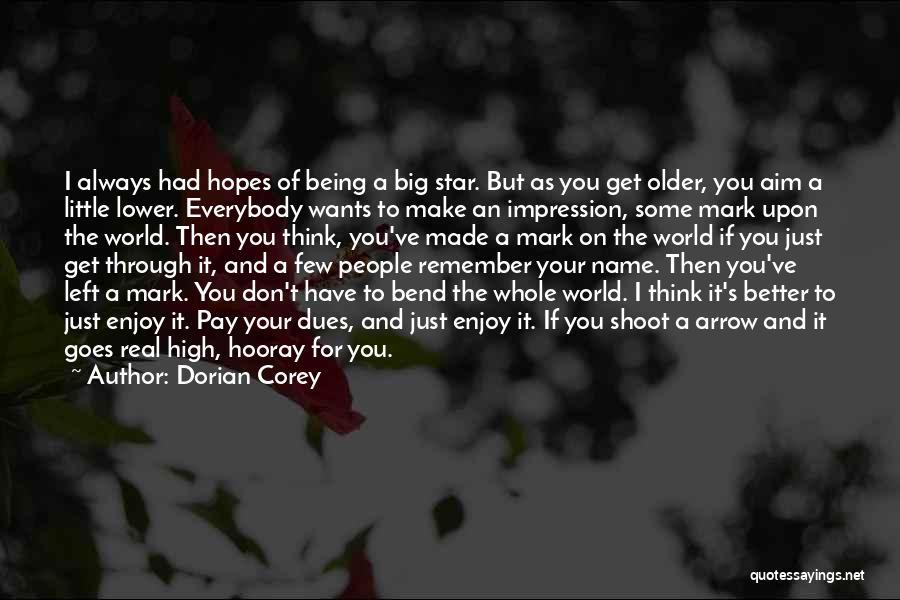 Big Bend Quotes By Dorian Corey