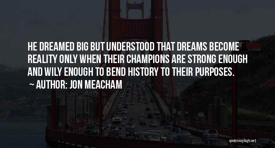 Big Bend Quotes By Jon Meacham