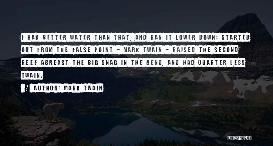 Big Bend Quotes By Mark Twain