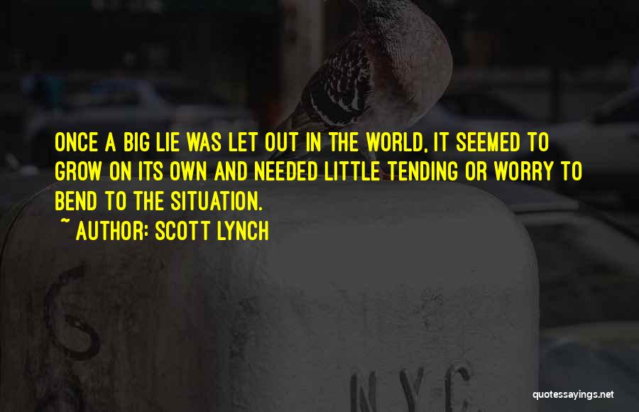 Big Bend Quotes By Scott Lynch