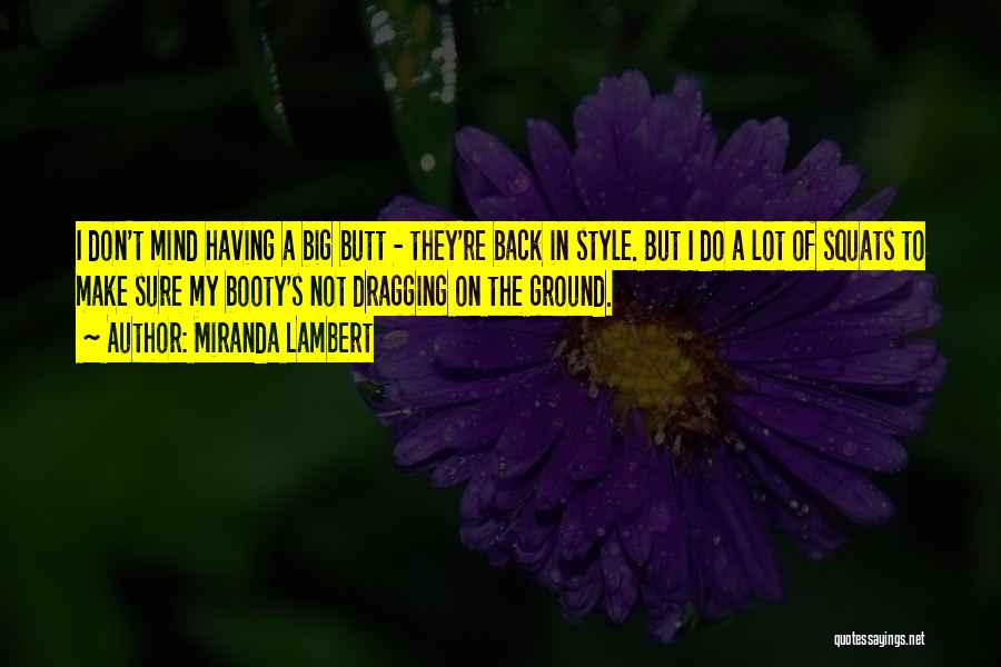 Big Booty Quotes By Miranda Lambert