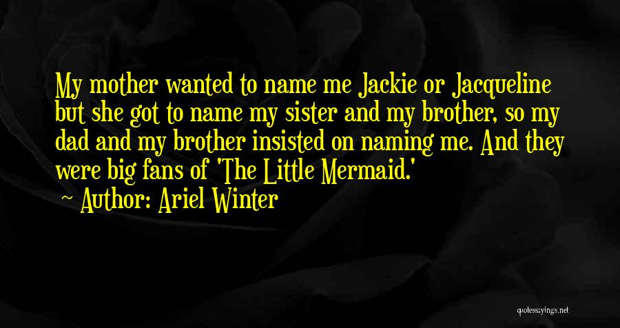 Big Brother Big Sister Quotes By Ariel Winter