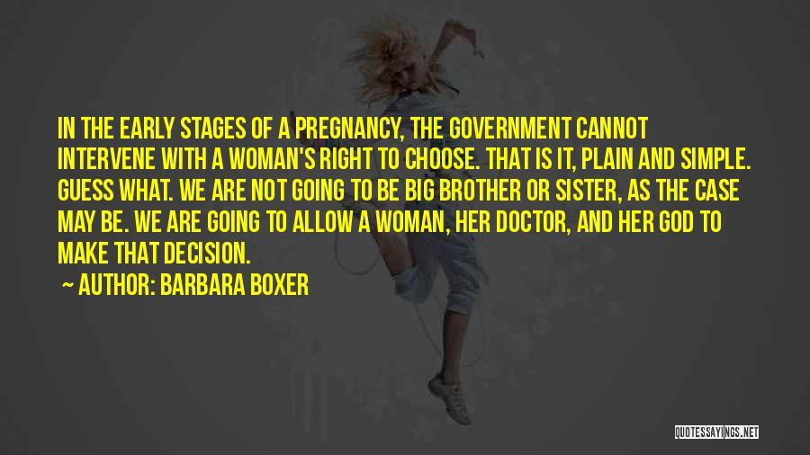 Big Brother Big Sister Quotes By Barbara Boxer