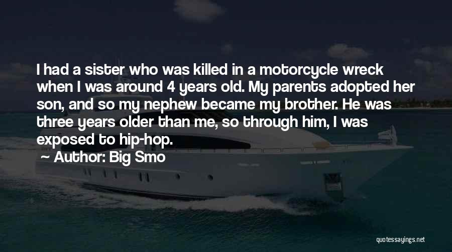 Big Brother Big Sister Quotes By Big Smo