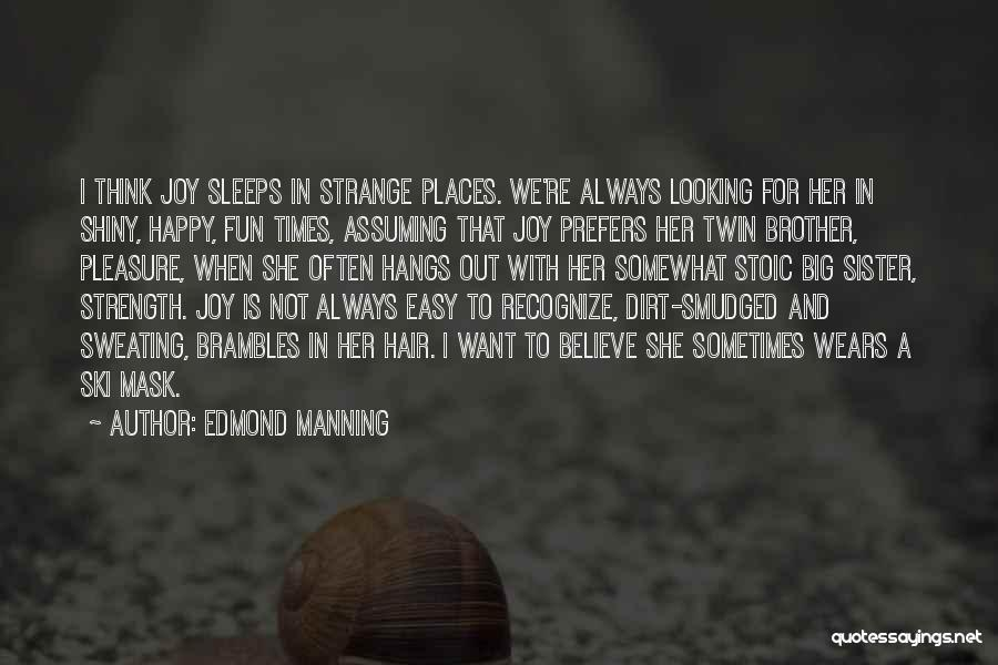 Big Brother Big Sister Quotes By Edmond Manning