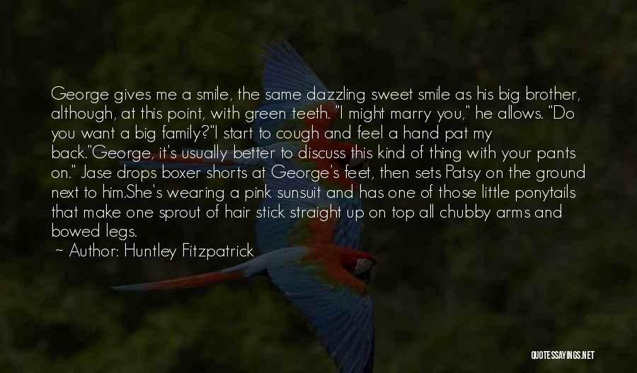 Big Brother Big Sister Quotes By Huntley Fitzpatrick