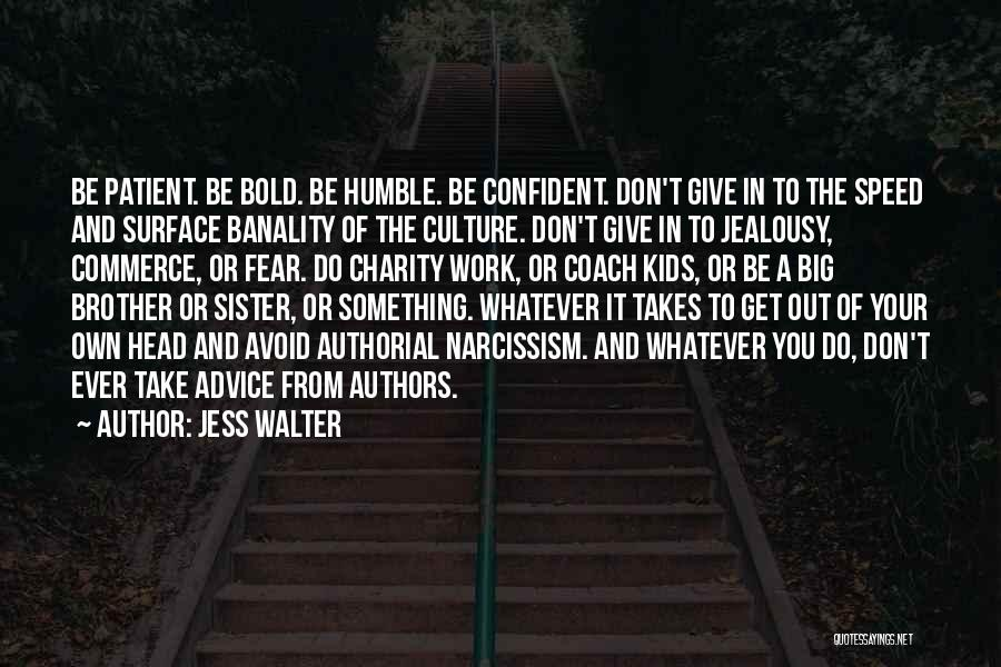 Big Brother Big Sister Quotes By Jess Walter