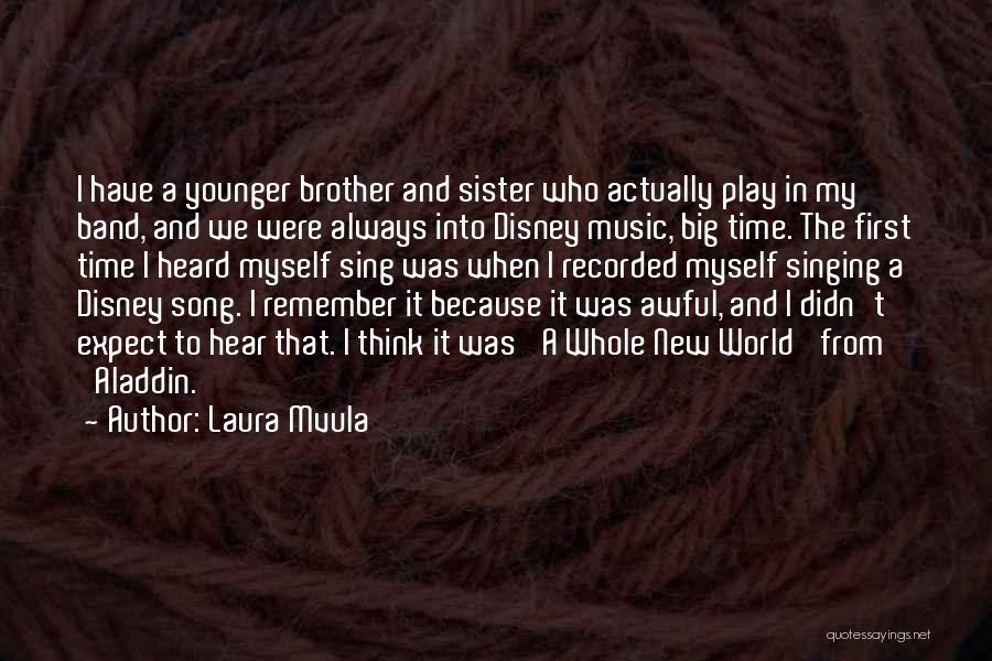 Big Brother Big Sister Quotes By Laura Mvula