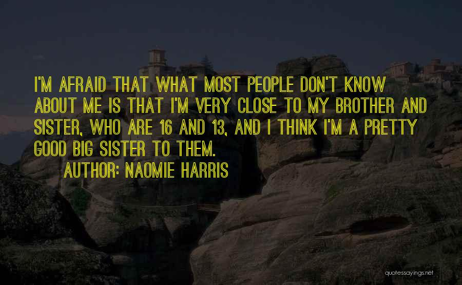Big Brother Big Sister Quotes By Naomie Harris