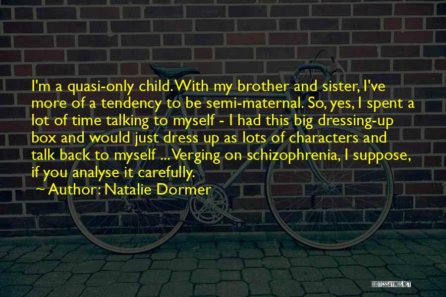 Big Brother Big Sister Quotes By Natalie Dormer