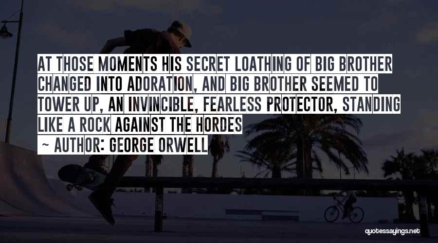Big Brother Protector Quotes By George Orwell