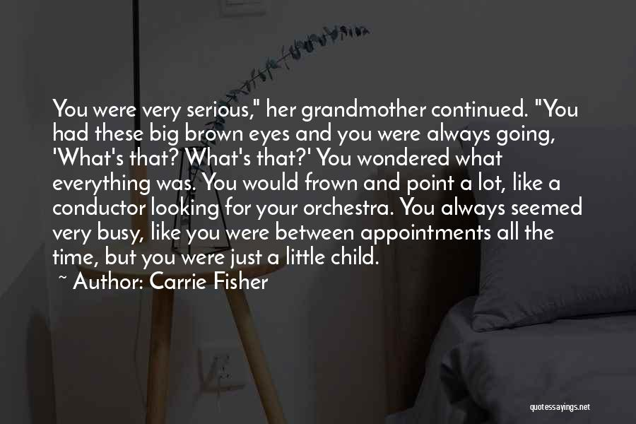 Big Brown Eyes Quotes By Carrie Fisher