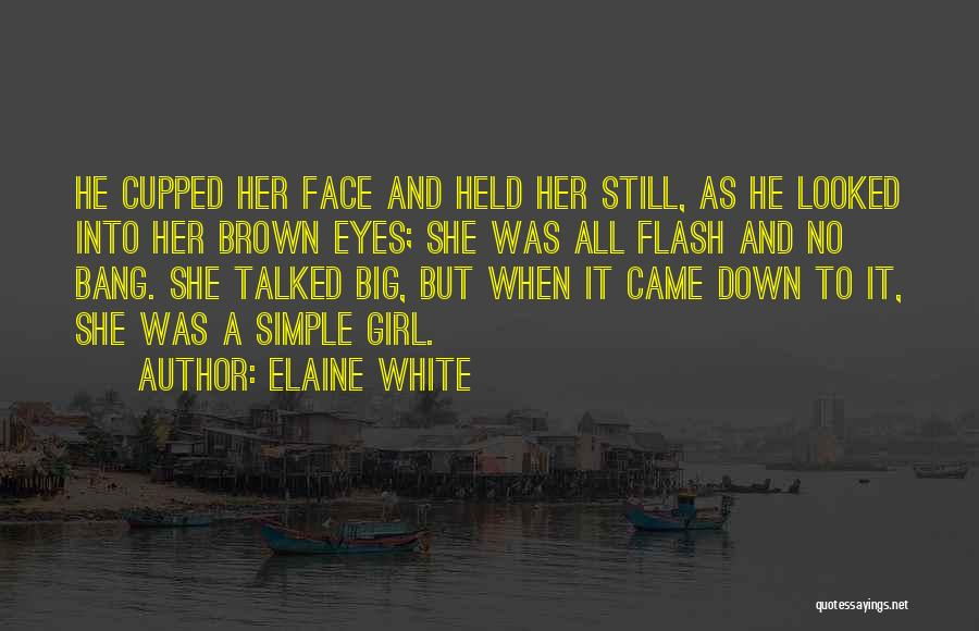 Big Brown Eyes Quotes By Elaine White