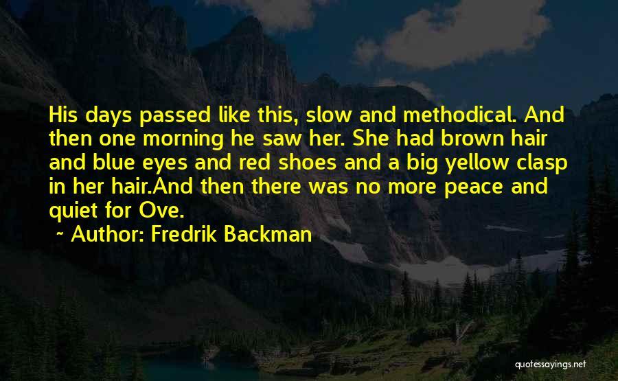 Big Brown Eyes Quotes By Fredrik Backman