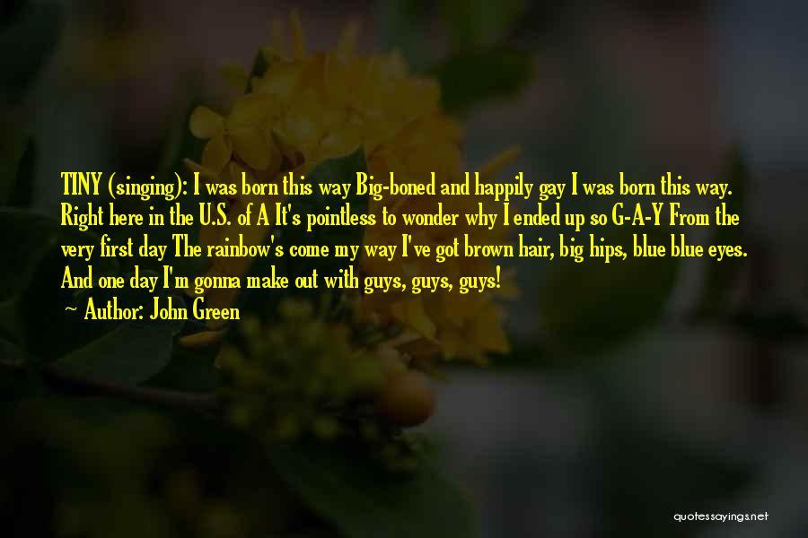 Big Brown Eyes Quotes By John Green