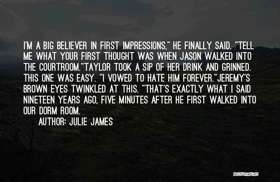 Big Brown Eyes Quotes By Julie James