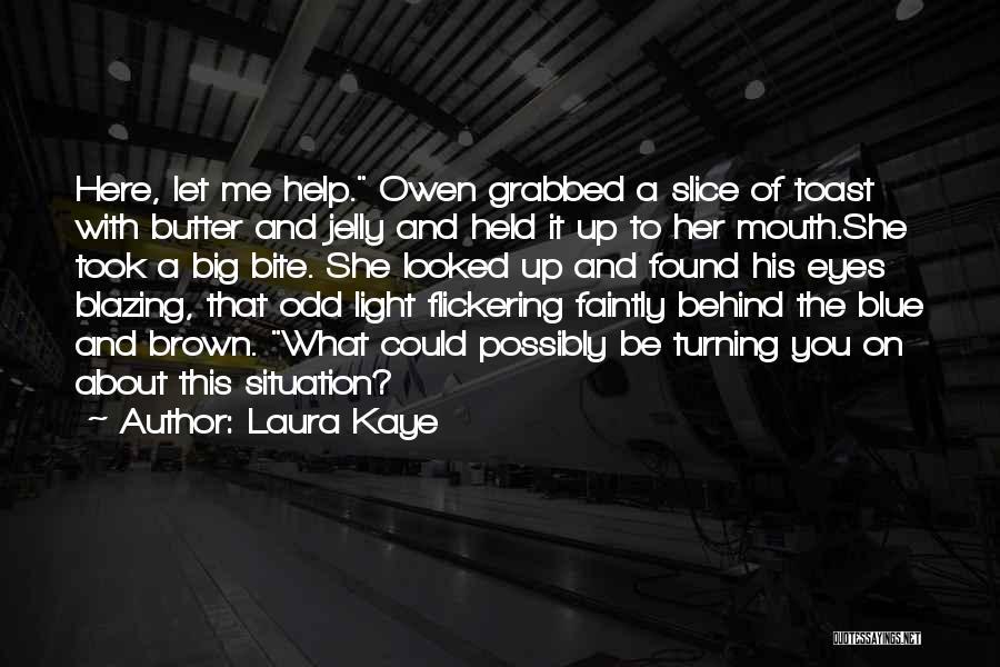 Big Brown Eyes Quotes By Laura Kaye