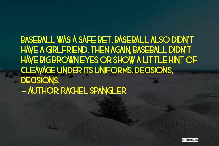 Big Brown Eyes Quotes By Rachel Spangler