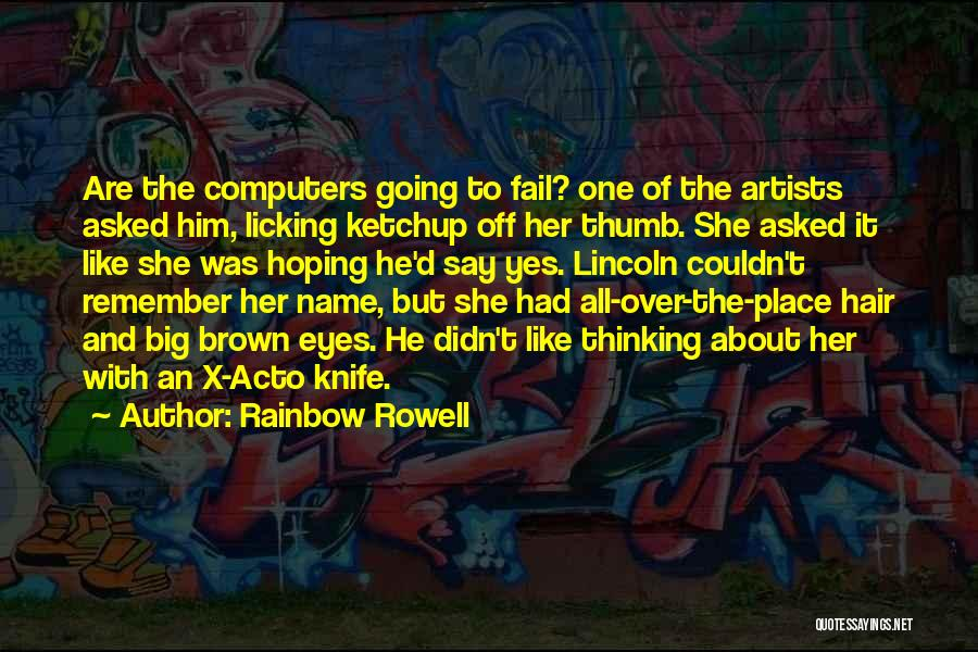 Big Brown Eyes Quotes By Rainbow Rowell
