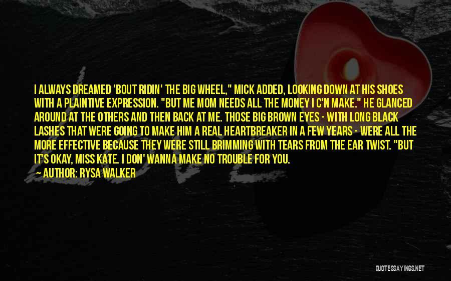 Big Brown Eyes Quotes By Rysa Walker