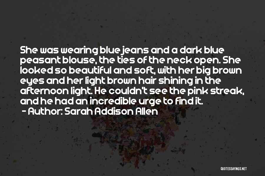 Big Brown Eyes Quotes By Sarah Addison Allen