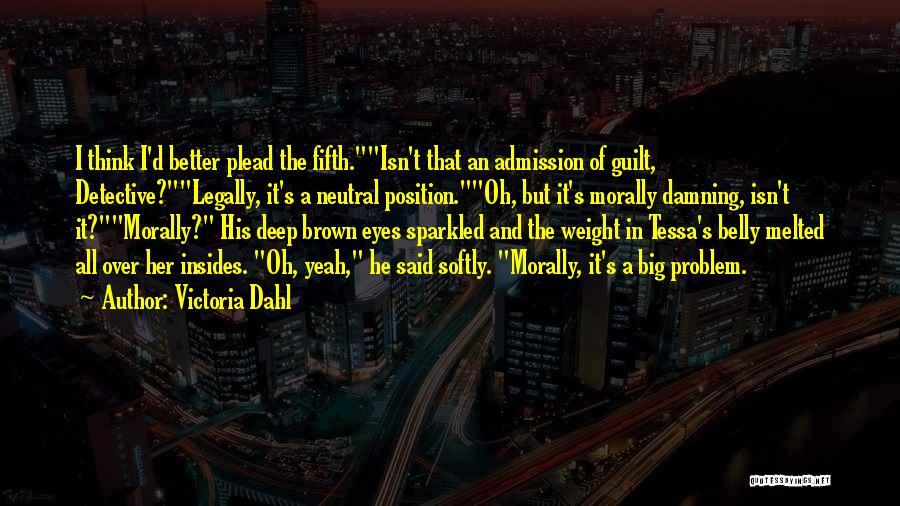 Big Brown Eyes Quotes By Victoria Dahl