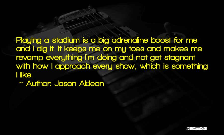 Big Dig Quotes By Jason Aldean