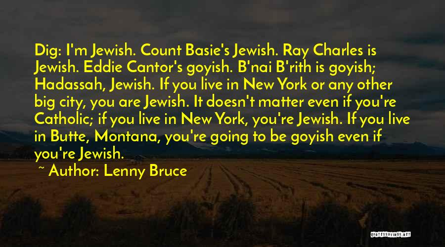 Big Dig Quotes By Lenny Bruce