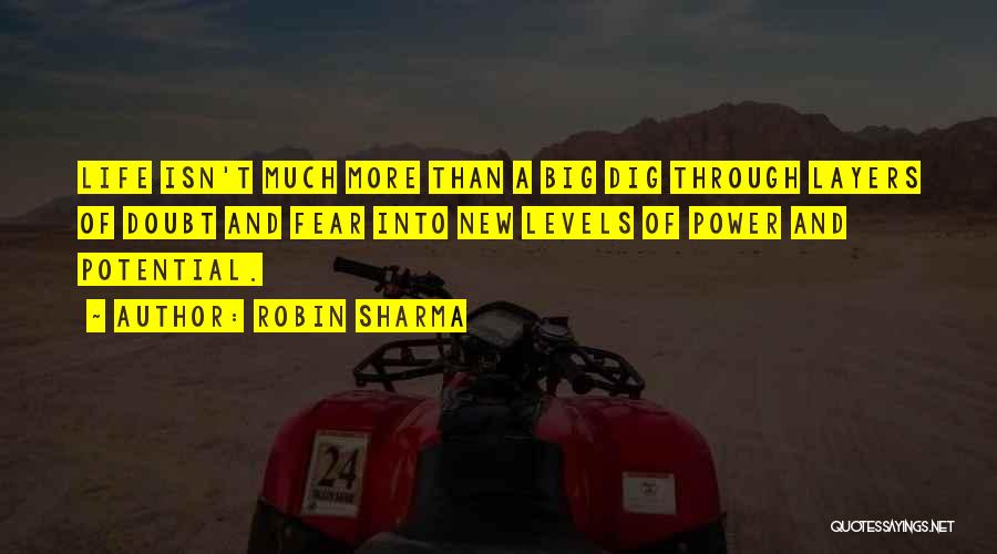 Big Dig Quotes By Robin Sharma