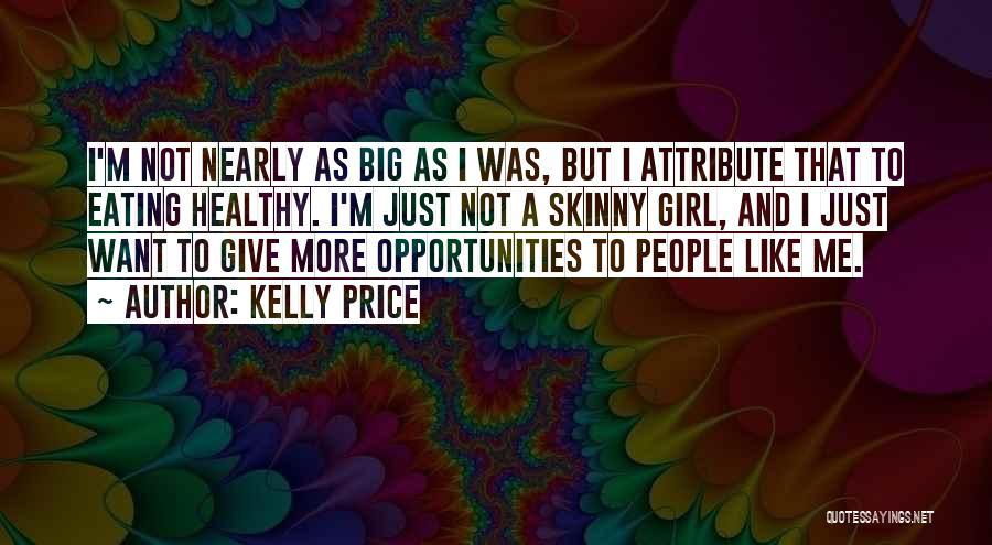 Big Girl Vs Skinny Girl Quotes By Kelly Price