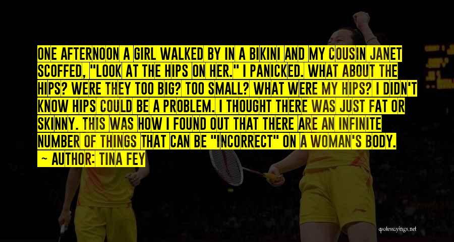 Big Girl Vs Skinny Girl Quotes By Tina Fey