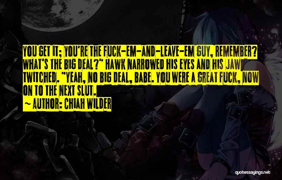 Big Hawk Quotes By Chiah Wilder
