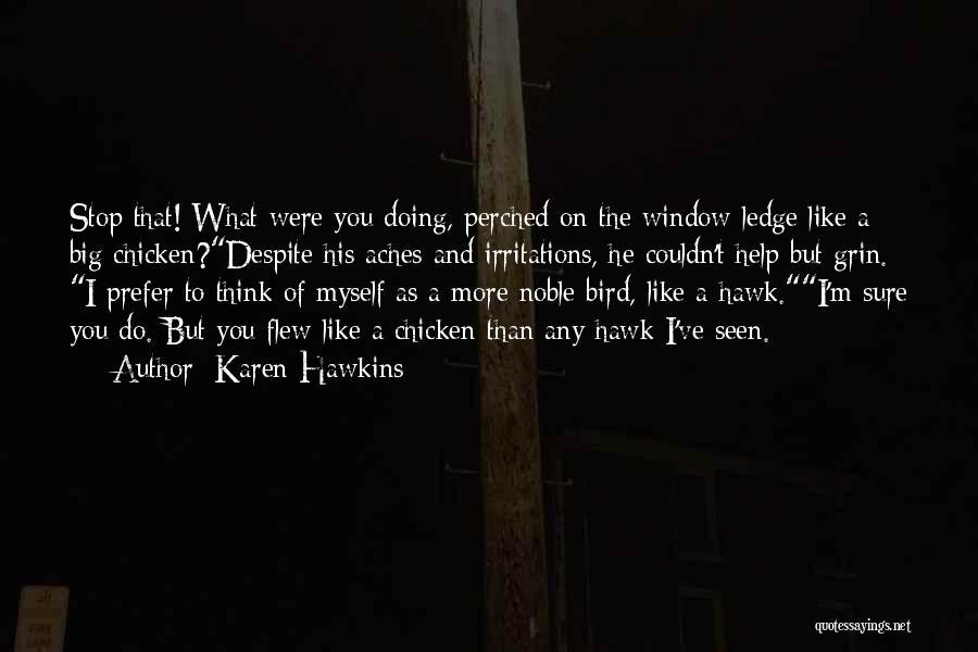 Big Hawk Quotes By Karen Hawkins