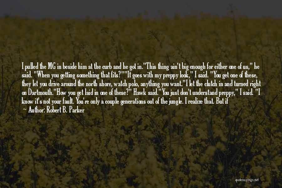 Big Hawk Quotes By Robert B. Parker