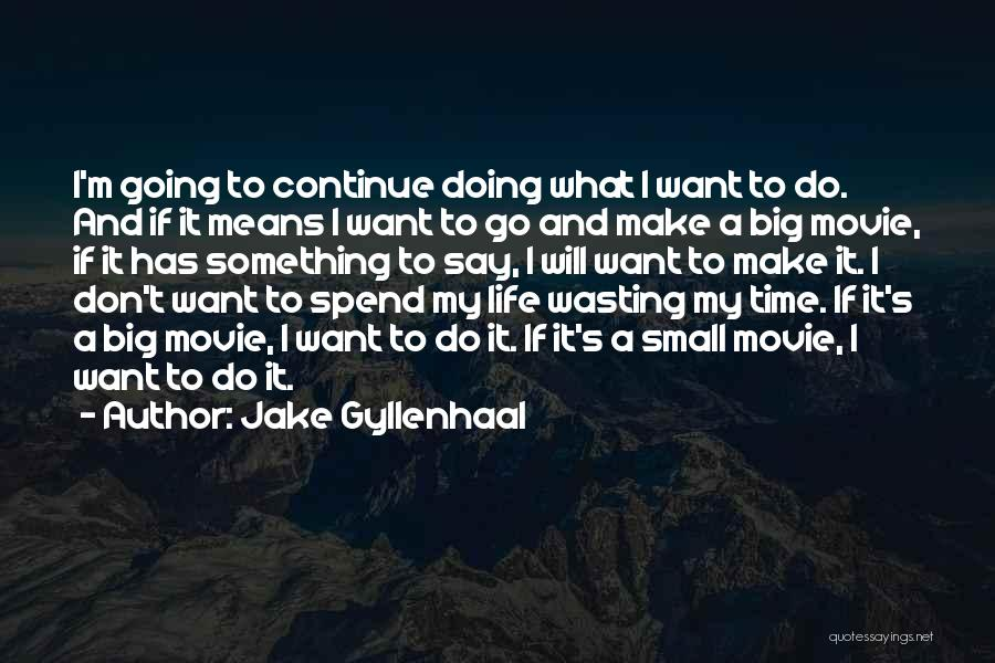 Big Jake Movie Quotes By Jake Gyllenhaal