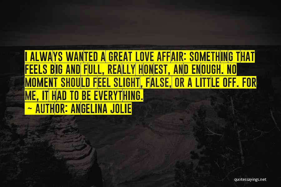 Big Little Love Quotes By Angelina Jolie
