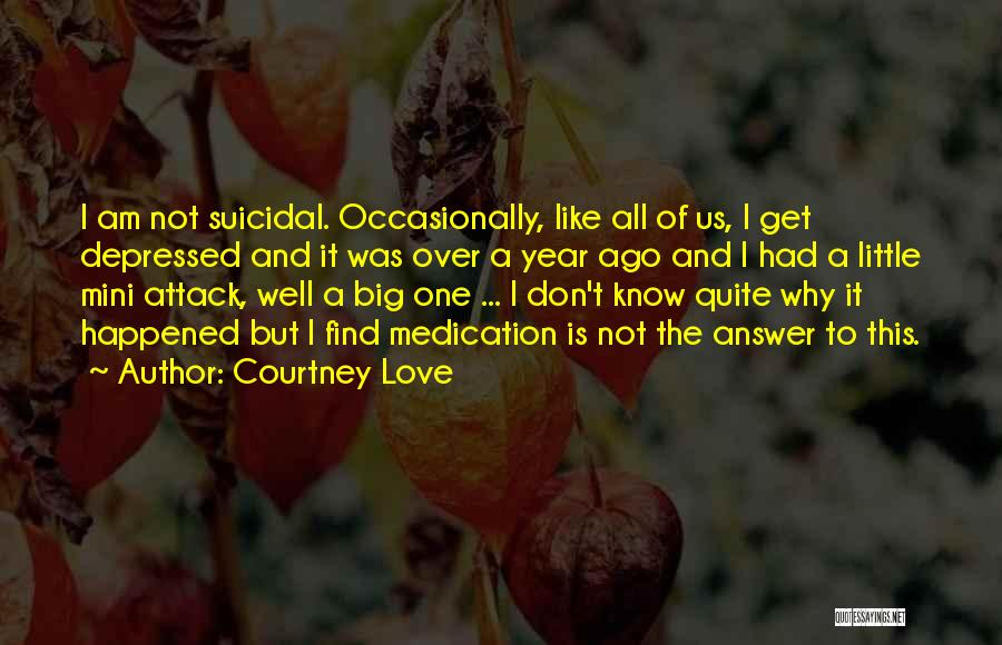 Big Little Love Quotes By Courtney Love