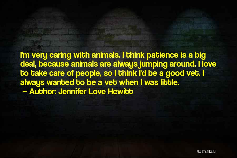Big Little Love Quotes By Jennifer Love Hewitt