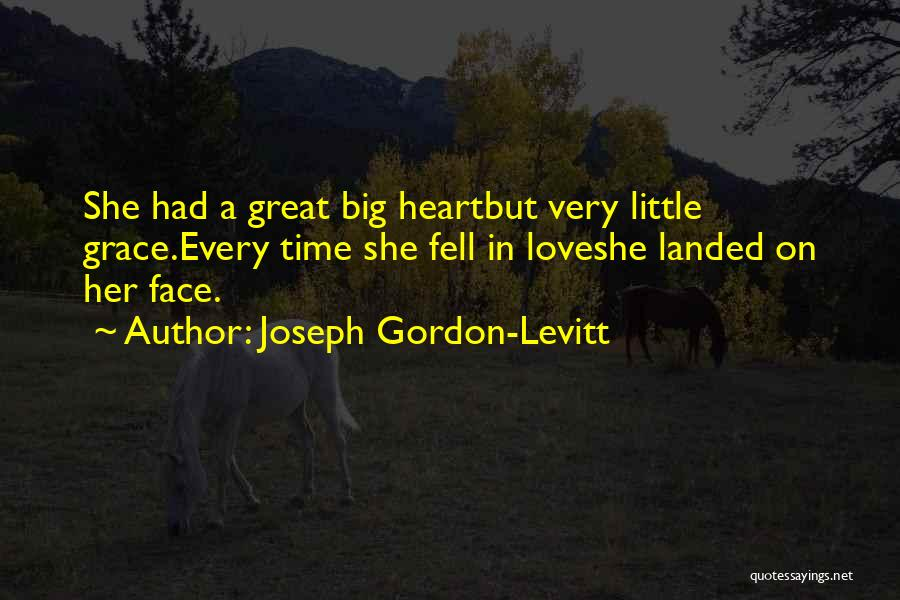 Big Little Love Quotes By Joseph Gordon-Levitt